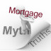 6 MORTGAGE MYTHS