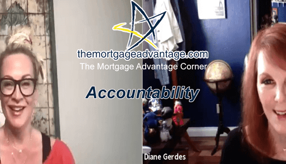 The Mortgage Advantage Corner - Accountability - Arizona Mortgage Lender