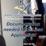 Documents Needed for a Loan Application – The Mortgage Advantage Corner Podcast