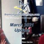 March 2021 Update – The Mortgage Advantage Corner Podcast