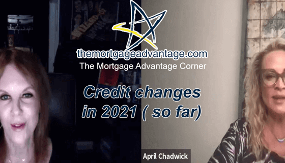 Credit changes in 2021 so far - The Mortgage Advantage Corner