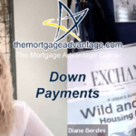 Down Payments – The Mortgage Advantage Corner Podcast