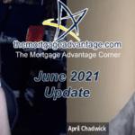 June 2021 – The Mortgage Advantage Corner Podcast