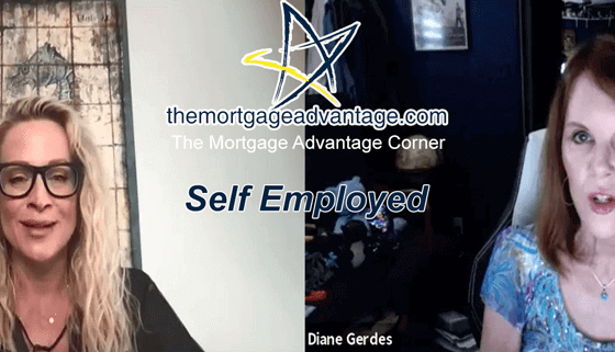 The Mortgage Advantage Corner - Self Employed