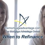 When  to Refinance – The Mortgage Advantage Corner Podcast