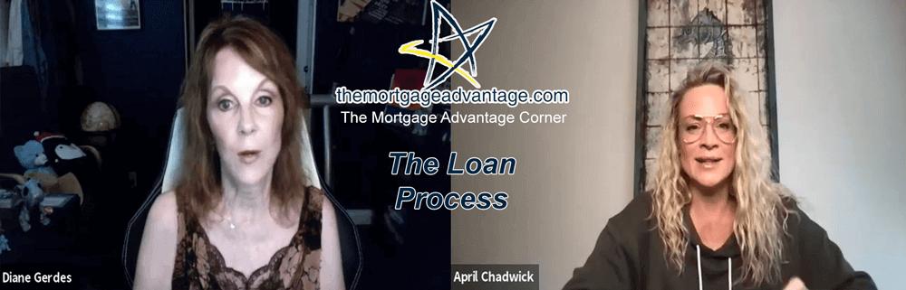 The Loan Process The Mortgage Advantage Corner