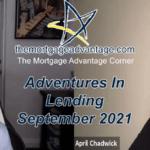 Adventures In Lending September 2021 – The Mortgage Advantage Corner Podcast