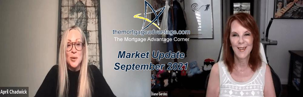 September 2021 Market Update - The Mortgage Advantage Corner