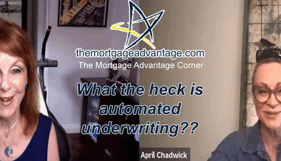 What the heck is automated underwriting - The Mortgage Advantage Corner